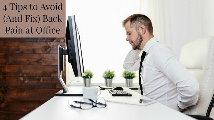 4 Tips to Avoid (And Fix) Back Pain at Office
