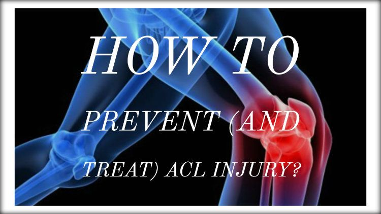 How to Prevent (And Treat) ACL Injury?