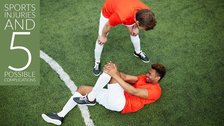 Sports Injuries and 5 Possible Complications