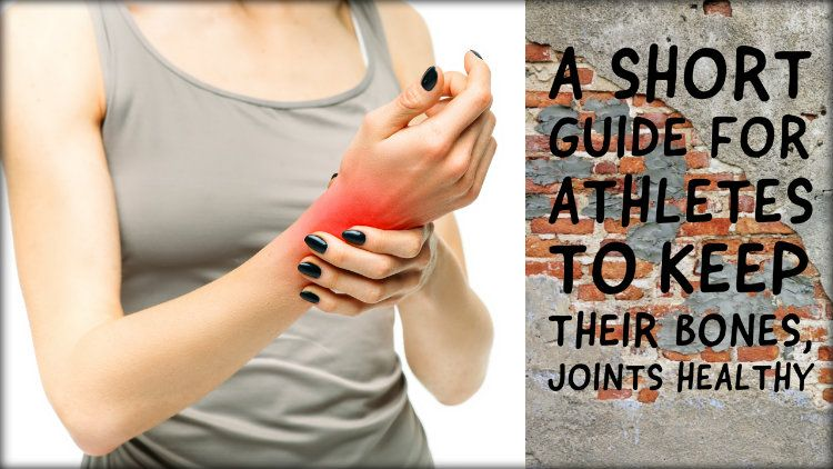 A Short Guide For Athletes To Keep Their Bones, Joints Healthy