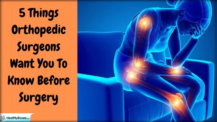 5 Things Orthopedic Surgeons Want You To Know Before Surgery