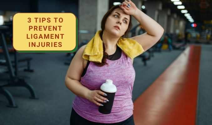 3 Tips to Prevent Ligament Injuries
